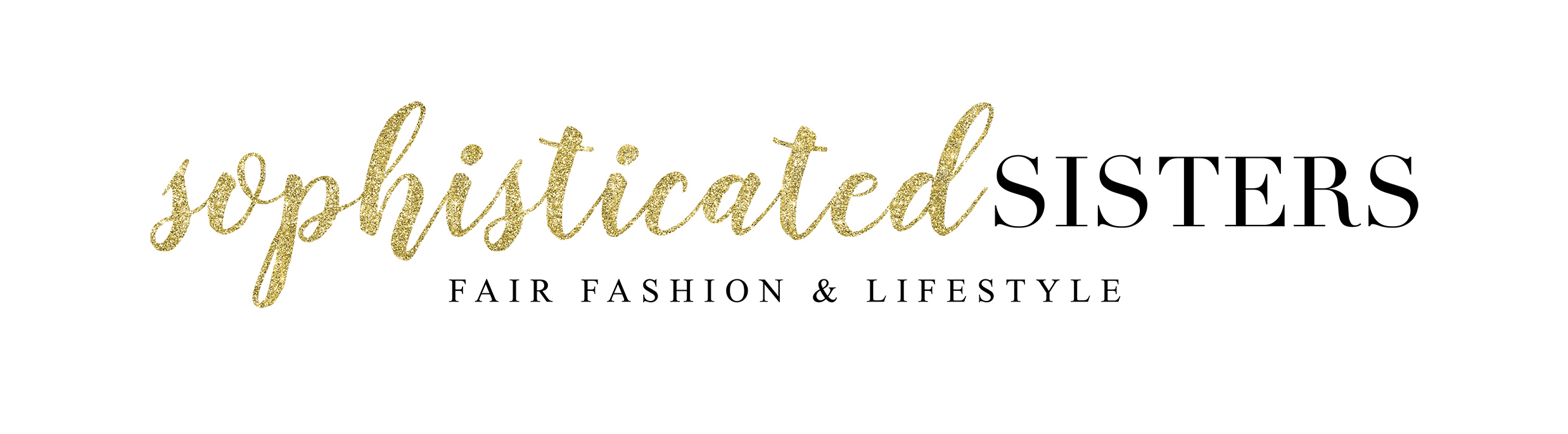 SOPHISTICATED SISTERS - FAIR FASHION & LIFESTYLE